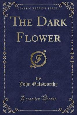 The Dark Flower (Classic Reprint)