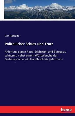 Polizeilicher Schutz und Trutz