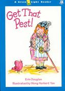 Get That Pest!(A Green Light Reader)(HCGL2010)