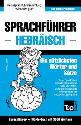 Sprachführer Deutsch-Hebräisch und thematischer Wortschatz mit 3000 Wörtern