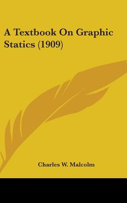 A Textbook on Graphic Statics (1909)