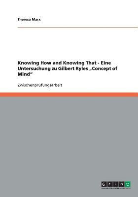 Knowing How and Knowing That - Eine Untersuchung zu Gilbert Ryles Concept of Mind