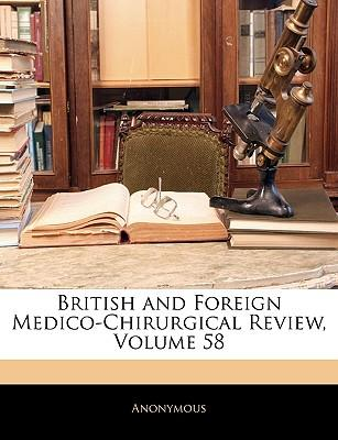 British and Foreign Medico-Chirurgical Review, Volume 58