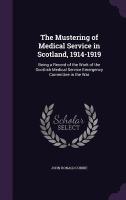 The Mustering of Medical Service in Scotland, 1914-1919
