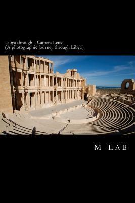 Libya through a Camera Lens (A photographic journey through Libya)
