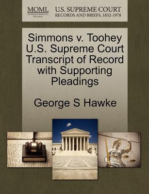 Simmons V. Toohey U.S. Supreme Court Transcript of Record with Supporting Pleadings