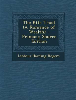 The Kite Trust (a Romance of Wealth)