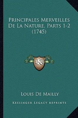 Principales Merveilles de La Nature, Parts 1-2 (1745)