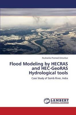 Flood Modeling by HECRAS and HEC-GeoRAS Hydrological tools