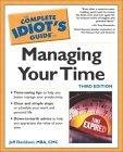 The Complete Idiots Guide to Managing Your Time