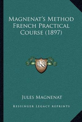 Magnenat's Method French Practical Course (1897)