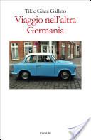 Viaggio nell'altra Germania