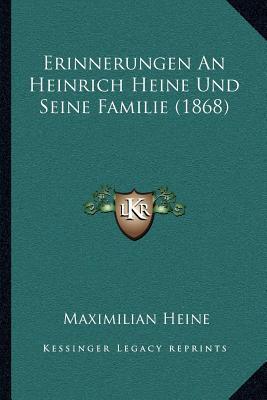 Erinnerungen an Heinrich Heine Und Seine Familie (1868)