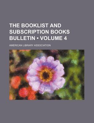 The Booklist and Subscription Books Bulletin (Volume 4)