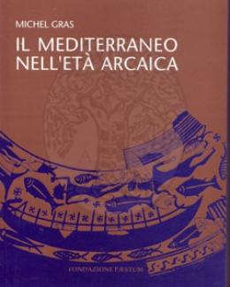 Il Mediterraneo in età arcaica