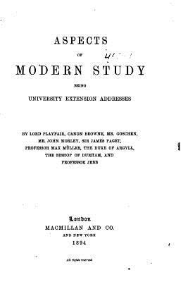 Aspects of Modern Study, Being University Extension Addresses