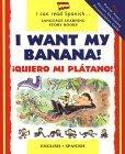 I Want My Banana! Quiero Mi Platano!