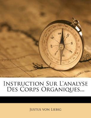 Instruction Sur L'Analyse Des Corps Organiques...