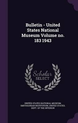 Bulletin - United States National Museum Volume No. 183 1943