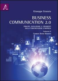 Business Communication 2.0. Principi, evoluzione e strumenti della comunicazione d'impresa