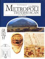 La prima metropoli Teotihuacan