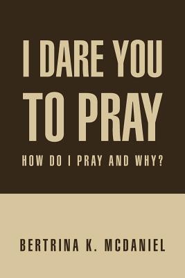 I Dare You to Pray