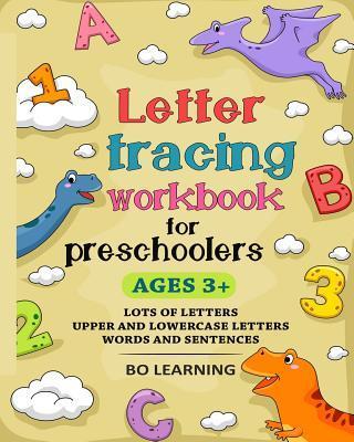 Letter Tracing Workbook For Preschoolers (Kids Ages 3-5)
