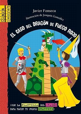 El caso del dragon de fuego rojo / The Case of the Red Fire–Breathing Dragon