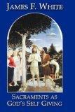 Sacraments as God's Self Giving
