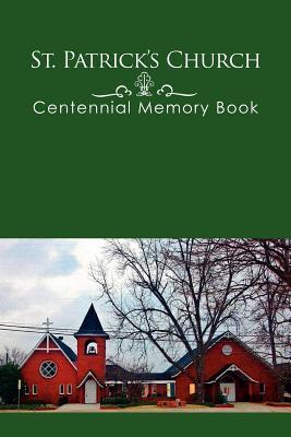 St. Patrick's Church Centennial Memory Book