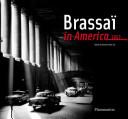 Brassaï in America, 1957