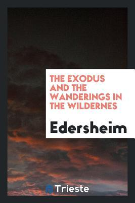 The Exodus and The Wanderings in the Wildernes
