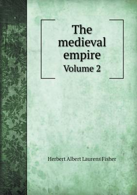 The Medieval Empire Volume 2