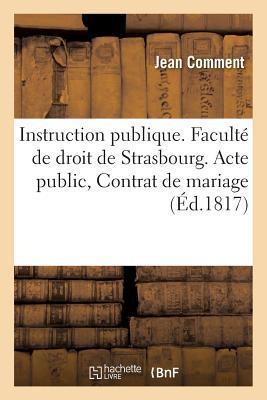 Instruction Publique. Faculte de Droit de Strasbourg. Acte Public Sur Les Dispositions