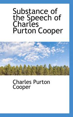 Substance of the Speech of Charles Purton Cooper