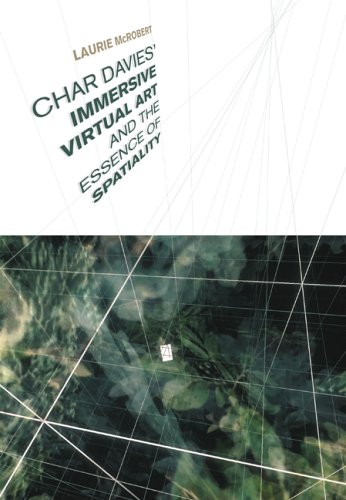 Char Davies's  Immersive Virtual Art and the Essence of Spatiality