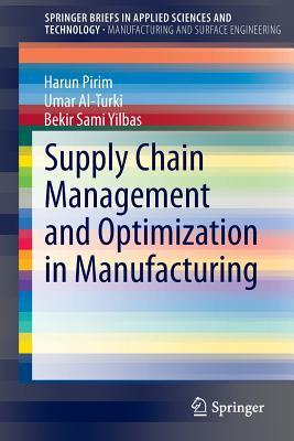 Supply Chain Management and Optimization in Manufacturing