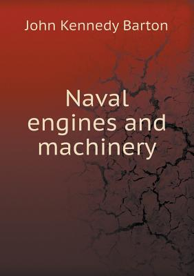 Naval Engines and Machinery