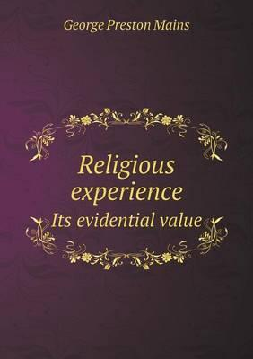 Religious Experience Its Evidential Value