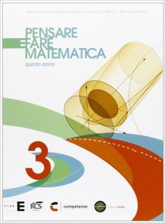 Pensare e fare matematica. Per le Scuole superiori. Con espansione online
