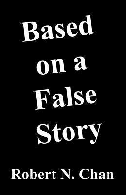 Based on a False Story