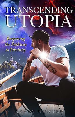 Transcending Utopia