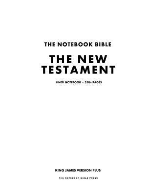The Notebook Bible, the New Testament, Lined Notebook