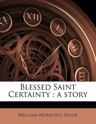 Blessed Saint Certainty