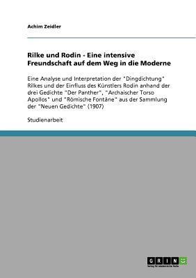 Rilke und Rodin - Eine intensive Freundschaft auf dem Weg in die Moderne
