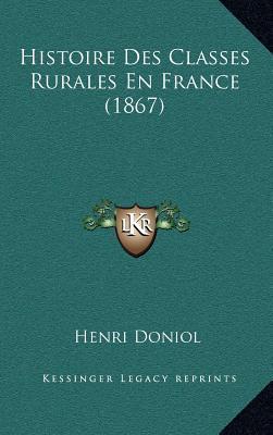 Histoire Des Classes Rurales En France (1867)