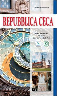 Repubblica Ceca. Santi e santuari nel cuore dell'Europa cattolica