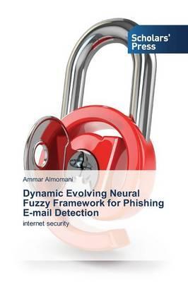 Dynamic Evolving Neural Fuzzy Framework for Phishing E-mail Detection