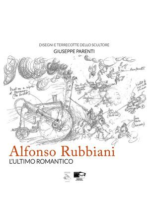 Alfonso Rubbiani l'ultimo romantico