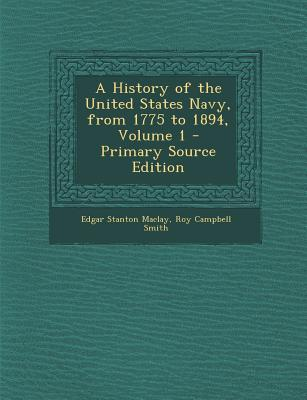 History of the United States Navy, from 1775 to 1894, Volume 1